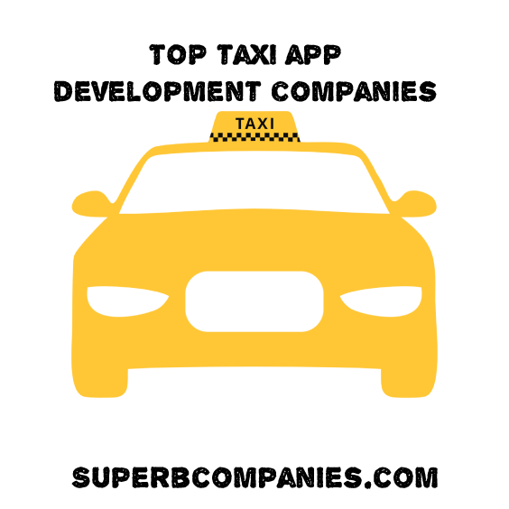Top 10 Taxi App Development Companies | Superbcompanies